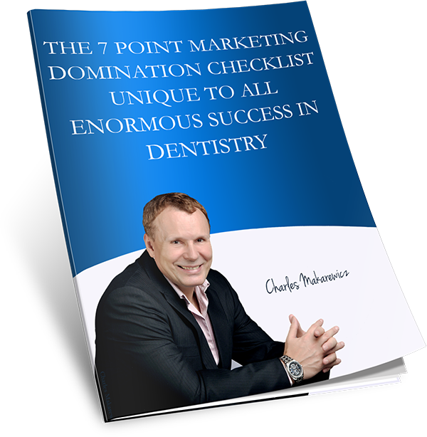 The 7 Point Marketing Domination Checklist Unique to all Enormous Success in Dentistry Book